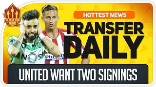 Fernandes & Llorente Transfer Latest! Man Utd Transfer News