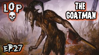 The Murderous Ax-Wielding Goatman Of Maryland - Lights Out Podcast #27
