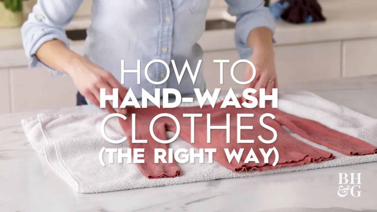 How To Hand Wash Clothes The Right Way Basics Better Homes