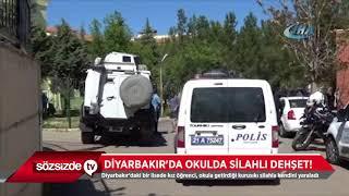 DİYARBAKIR'DA OKULDA SİLAHLI DEHŞET