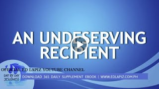 Ed Lapiz - AN UNDESERVING RECIPIENT /Latest Sermon Review New Video (Official Channel 2021)