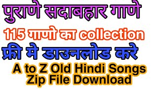 A to Z Old Hindi MP3 Songs Folder Zip File Download For Free