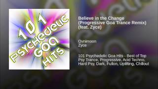 Believe in the Change (Progressive Goa Trance Remix) (feat. Zyce)