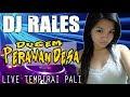 DJ Perawan Desa - OT RALES Tempirai PALI