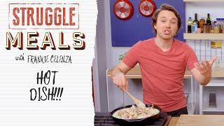 Hot Dishin' in the Casserole Kitchen | Struggle Meals
