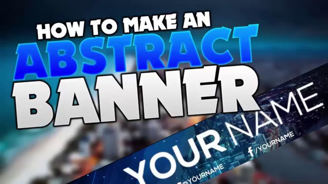 how to make a youtube channel art  banner using photoshop