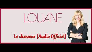 Louane - Le chasseur [Audio Officiel]