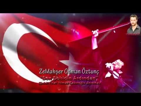 ZeMahşer Osman Öztunç-Son Şehidin Ardından KLİP