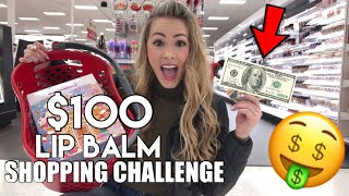 $100 LIP BALM SHOPPING CHALLENGE!