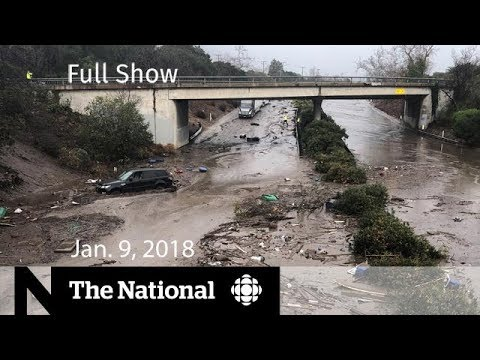 The National for Tuesday, January 9, 2018 - Flooding, Steve Bannon, Trudeau Ethics