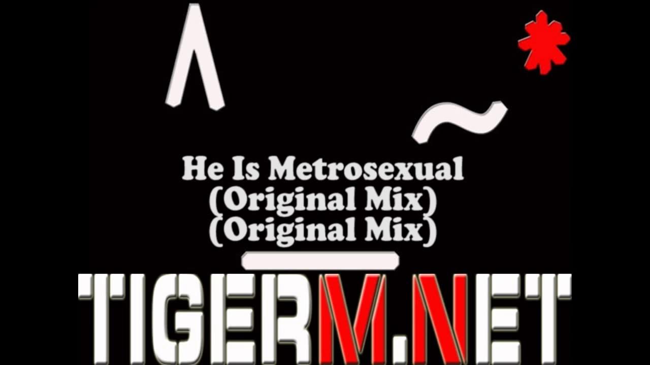 Metro sexual original mix