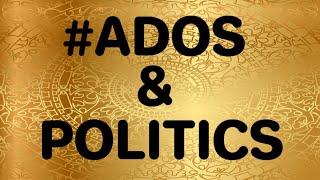 #ADOS & Politics