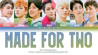 [ENG|PT-BR] VAV (브이에이브이) – MADE FOR TWO (Color Coded Lyrics|Han|Rom)