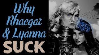 Game of Thrones/ASOIAF Theories | Why Rhaegar and Lyanna Suck
