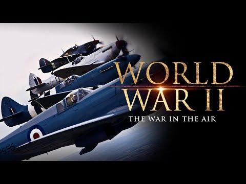 World War II: The War in the Air - Full Documentary