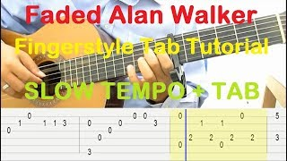 Alan Walker Faded Guitar Lesson Fingerstyle Tab Tutorial SLOW TEMPO + TAB
