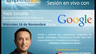 EmprendHEC Live con: Paco Solsona, Google Latinoamérica.16 de noviembre 2016.