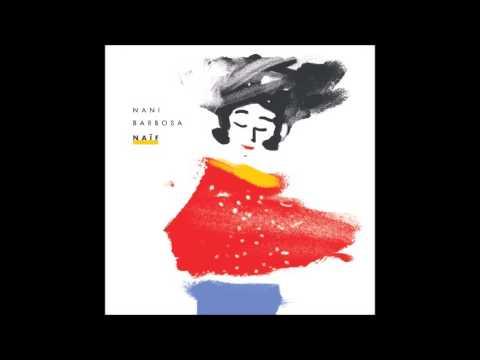 Nani Barbosa - Naïf (2015)  - [Full Album]