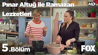 Pınar Altuğ ile Ramazan Lezzetleri 5.Bölüm
