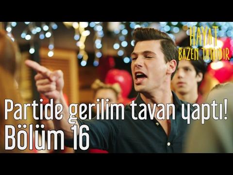 Hayat Bazen Tatlıdır 16. Bölüm - Partide Gerilim Tavan Yaptı!