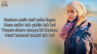 Phir Bhi Tumko Chahungi Lyrics - Female Version Shraddha Kapoor