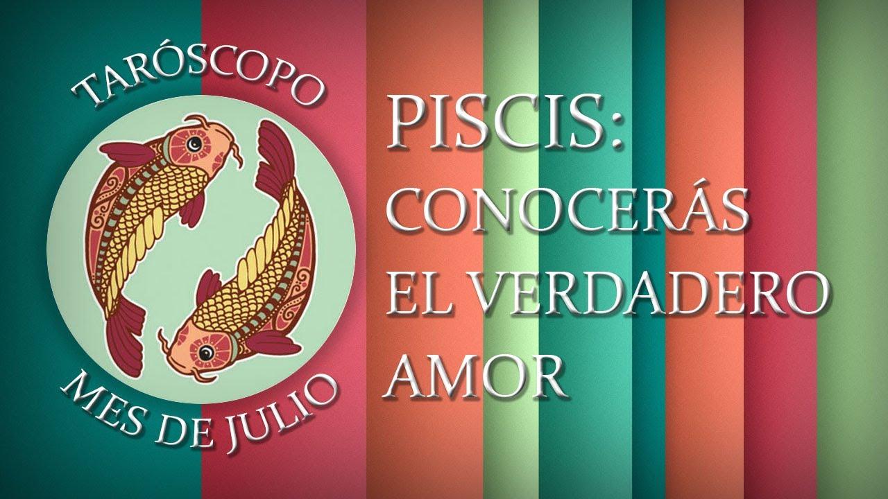 PISCIS -CONOCERÁS EL VERDADERO AMOR- Taróscopo mensual mes de Julio