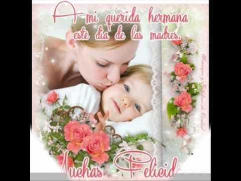 Feliz Dia De Las Madres Para Mi Hermana