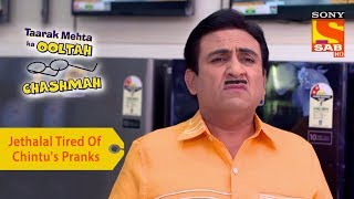 Your Favorite Character | Jethalal Tired Of Chintu's Pranks | Taarak Mehta Ka Ooltah Chashmah