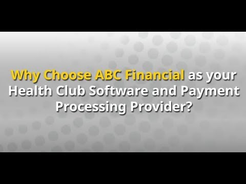 Why Choose ABC Financial as Your Health Club Software and Payment Processing Provider?