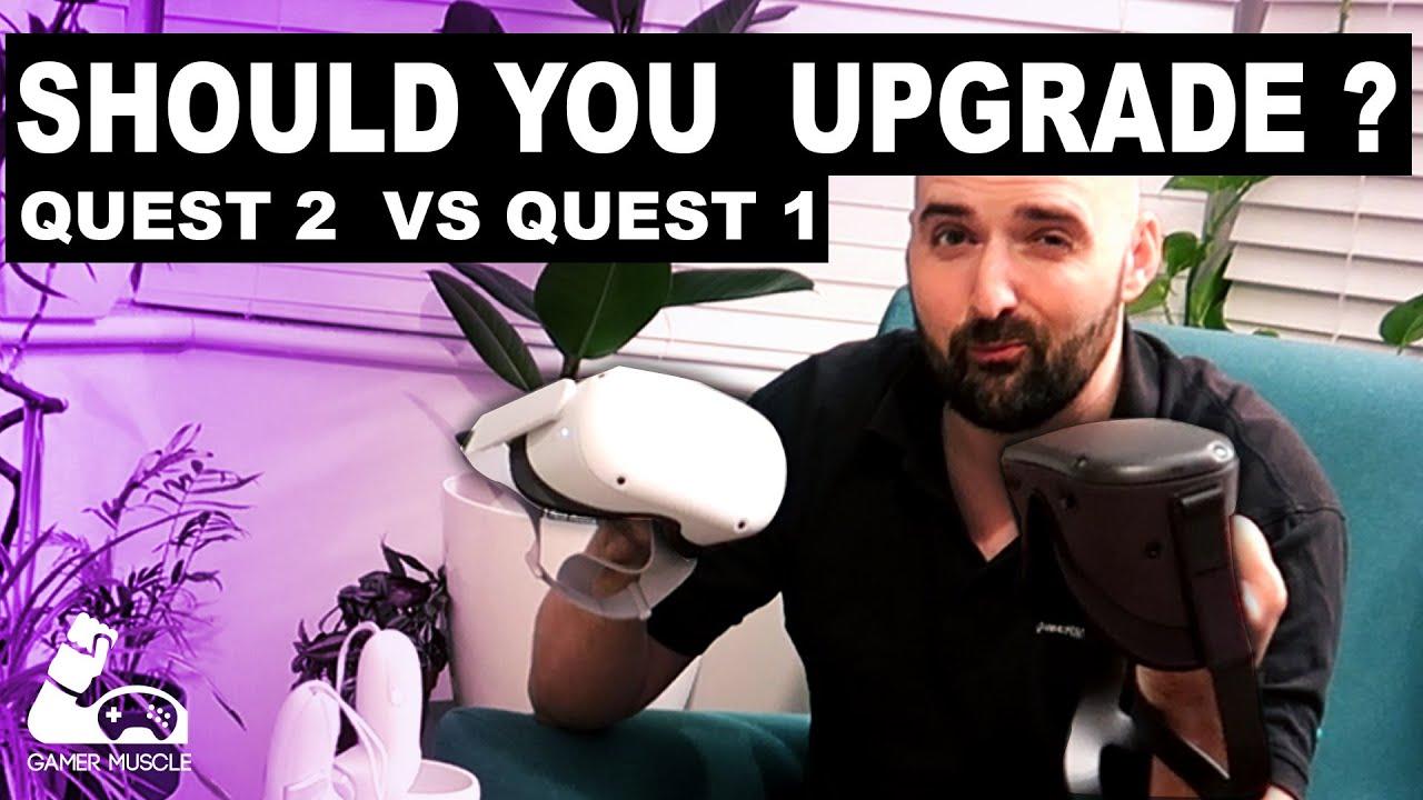 Oculus Quest 2 vs Quest 1: Should You Upgrade ?