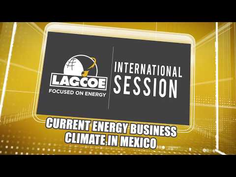 Current Energy Business Climate in Mexico at LAGCOE 2017