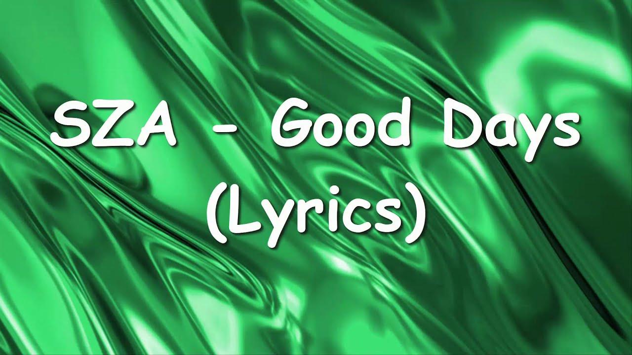 SZA - Good Days (Lyrics)