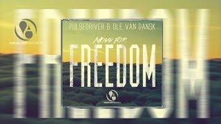 Pulsedriver & Ole van Dansk - Move For Freedom