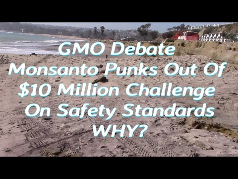GMO Debate: Monsanto Punks Out Of $10 Million Challenge On Safety Standards | WHY?