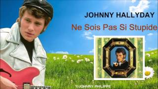 Watch Johnny Hallyday Ne Sois Pas Si Stupide video