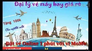 Mua Vé Máy Bay Online 24/24 Trên ví MoMo siêu rẻ.(Order Airline Tickets Online 24/24 )