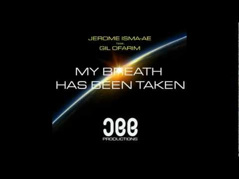 Jerome Isma-Ae - My Breath has been taken feat. Gil Ofarim [JEE PRODUCTIONS]