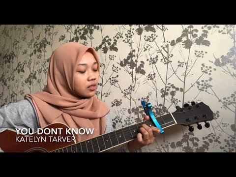 You don't know - katelyn tarver (cover)
