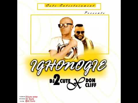 Download DJ 2cute ft Don cliff - Ighonogie