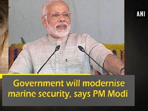 Government will modernise marine security, says PM Modi - Gujarat News