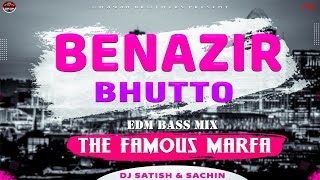 BENAZIR BHUTTO - EDM MIX - DJ SATISH AND SACHIN | NEW DJ MARFA SONG | HYDRABADI MARFA | 2020