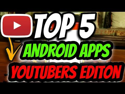 Top 5 Must Have Android Apps.(Youtubers Edition)