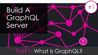 Building a GraphQL Server [Part 1] - What Is GraphQL?