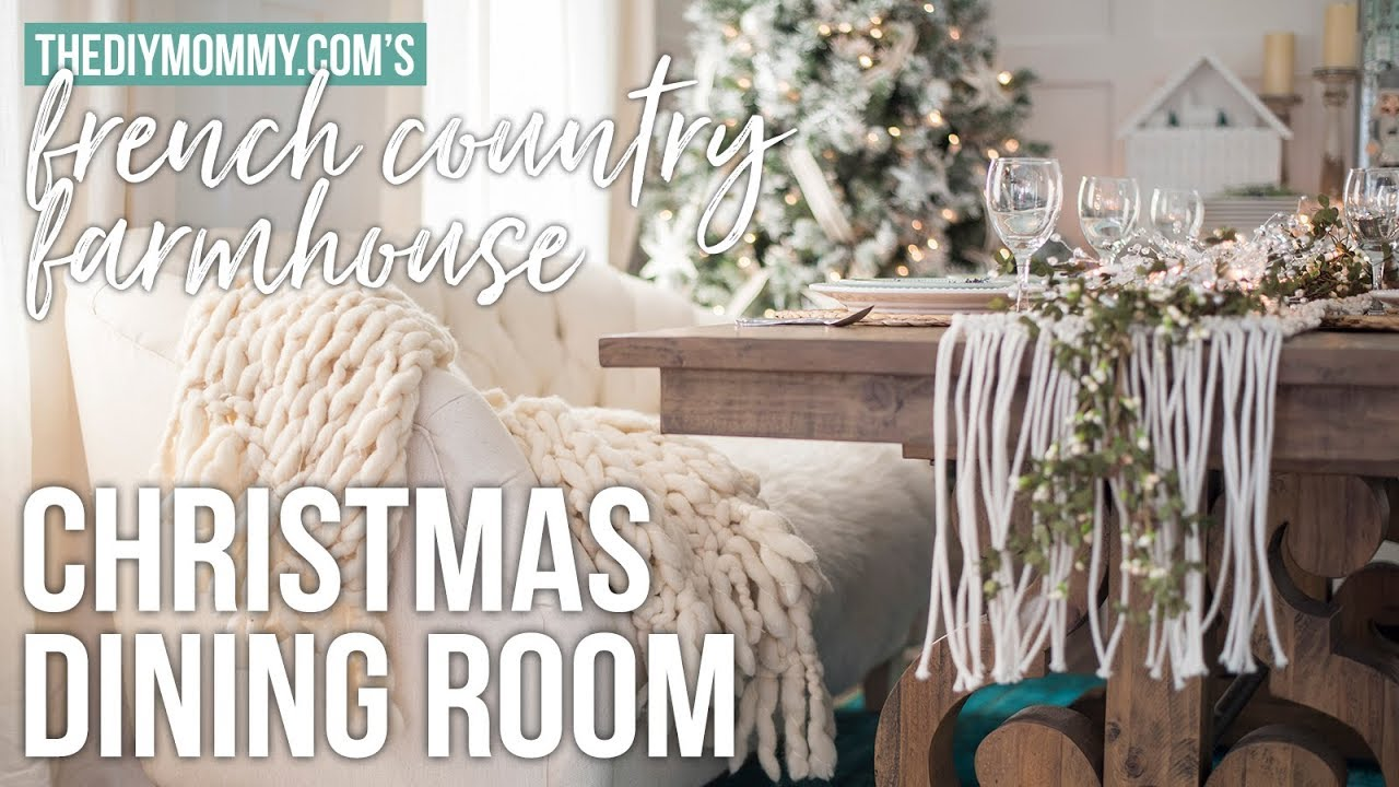 CHRISTMAS DINING ROOM \u0026 TABLE SETTING | French Country Farmhouse Decor | The DIY Mommy & French Country Table Setting \u0026 County French Table Setting By Dress ...