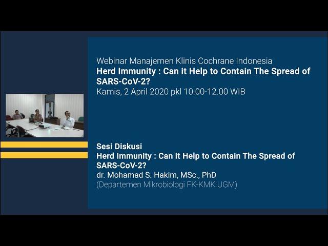 Sesi Diskusi Webinar Manajemen Klinis Cochrane Indonesia Herd Immunity Can it Help to Contain The Sp