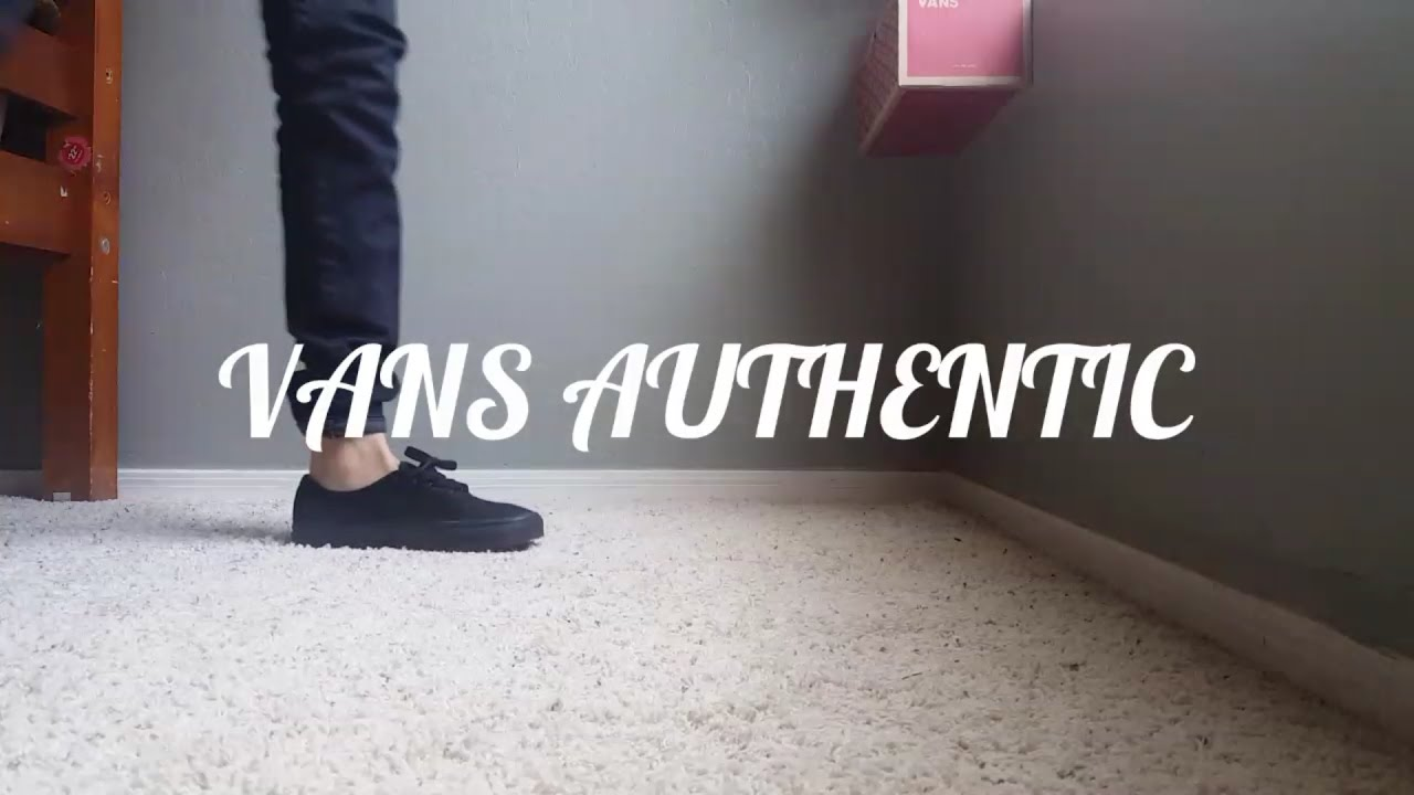 c689ff1bdc2 All Black Vans Authentic (ON FEET) - YouTube