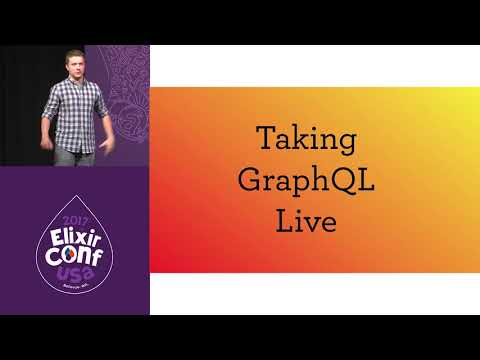 ElixirConf 2017 - Live APIs with GraphQL Subscriptions - Bruce Williams and Ben Wilson