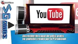 ¡Increíble! Un canal de pelis gratis en youtube creado por la Paramount