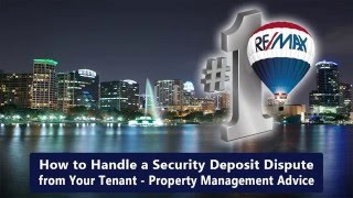 How to Handle a Security Deposit Dispute from Your Tenant – Property Management Advice Orlando
