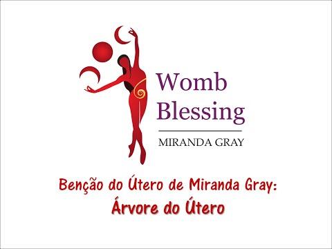 Bênção do Útero: Meditação da Árvore do Útero – Miranda Gray (português)